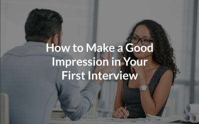 How to Make a Good Impression in Your First Interview