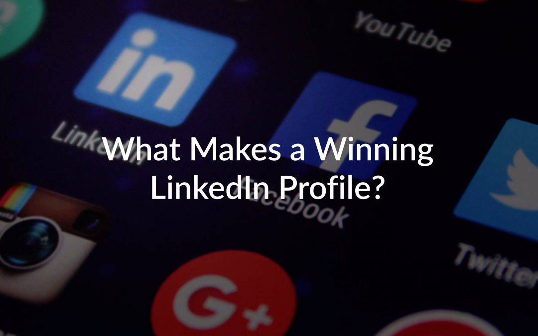 What Makes a Winning LinkedIn Profile?