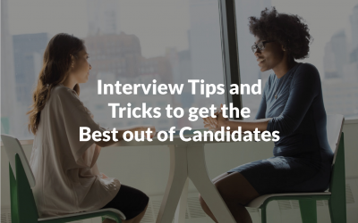 Interview Tips and Tricks to get the Best out of Candidates